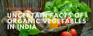 Uncertain facts of organic vegetables in India