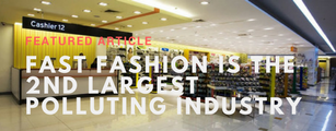 Fast fashion is the 2nd largest polluting industry in the world
