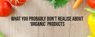 Article on Organic Food - What you probably don't realise..